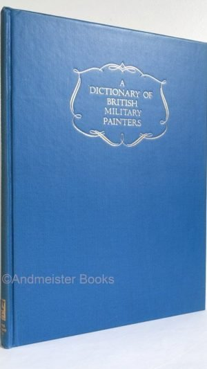 A Dictionary of British Military Painters