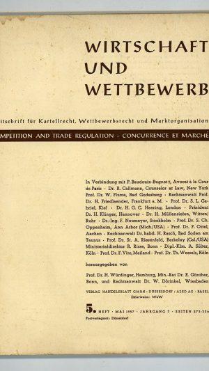 Wirtschaft und Wettbewerb Zeitschfrift füf Kartellrecht, Wettbewerbsrecht und Marktorganisation Jahrgang 7 Heft 5 Mai 1957