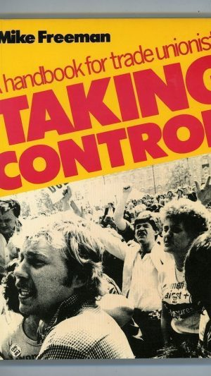 A Handbook for Trade Unionists Taking Control