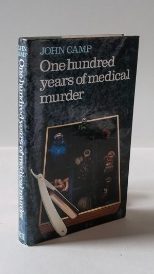 One Hundred Years of Medical Murder