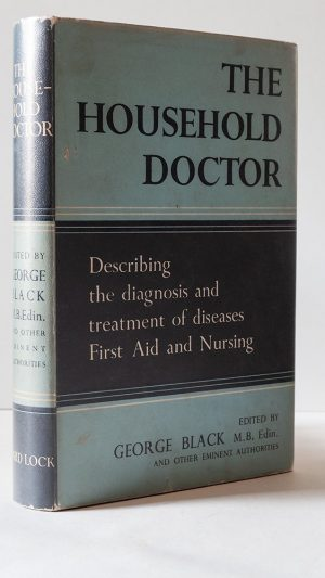 The Household Doctor describing the diagnosis and treatment of diseases, first aid, and nursing