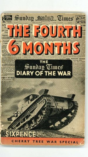 "The Fourth Six Months ""Sunday Times"" Diary of the War"