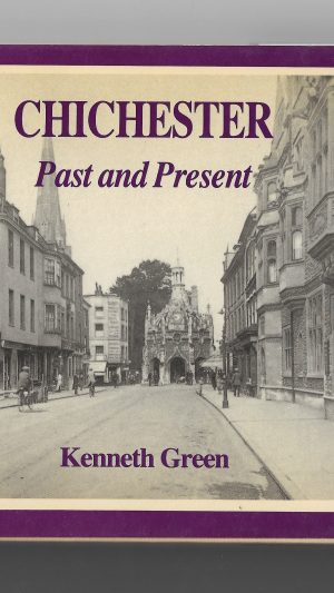 Chichester: Past and Present