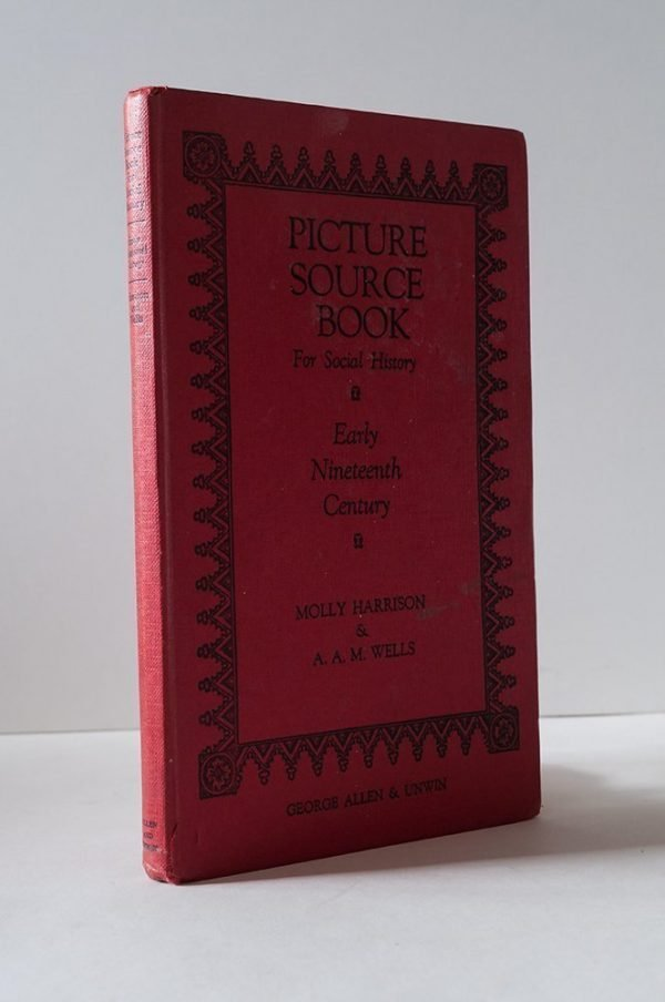 Picture Source Book for Social History. Early Nineteenth Century