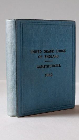 Constitutions of the Ancient Fraternity of Free and Accepted Masons, Under the United Grand Lodge of England Containing the General Charges, Laws and Regulations Etc.