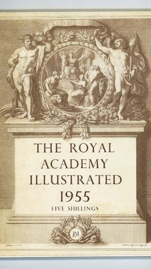 The Royal Academy Illustrated 1955: A Souvenir of the One Hundred and Eighty-Seventh Exhibition