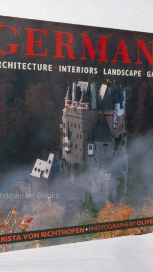 Germany: Architecture Interiors Landscape Gardens