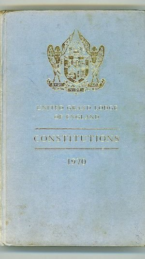 Constitutions of the Antient Fraternity of Free and Accepted Masons, Under the United Grand Lodge of England Containing the General Charges, Laws and Regulations Etc.