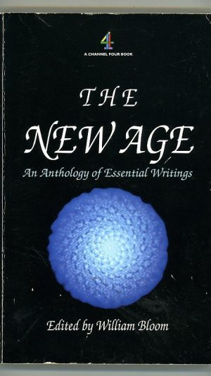 The New Age: An Anthology of Essential Writings