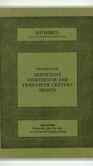 Sotheby's Catalogue of Important Nineteenth and Twentieth Century Prints: Day of Sale Wednesday 13th May 1981