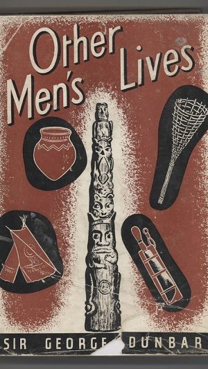 Other Men's Lives: a study of primitive peoples