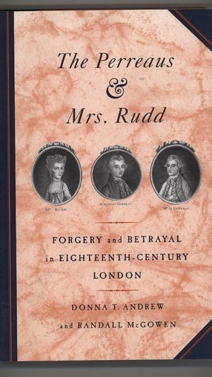 The Perreaus and Mrs Rudd: Forgery and Betrayal in Eighteenth-Century London
