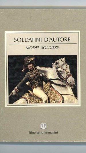 Soldatini D'Autore: Model Soldiers