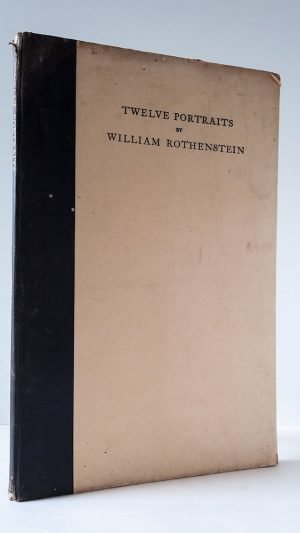 Twelve Portraits By William Rothenstein