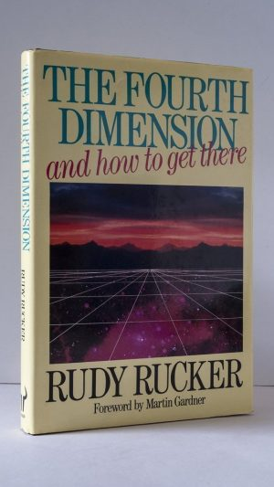 The Fourth Dimension: And How to Get There