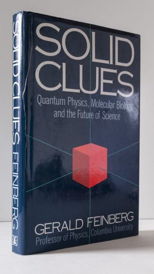 Solid Clues: Quantum Physics, Molecular Biology, and the Future of Science