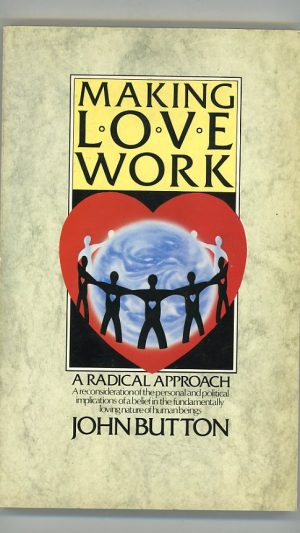 Making Love Work: A Radical Approach