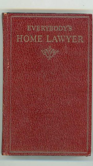 Everybody's Home Lawyer: A Comprehensive Alphabetical Guide to the Law and Its Problems