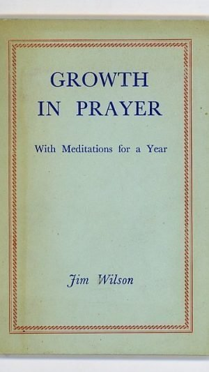 Growth in Prayer: With Meditations for a Year