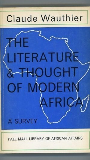The Literature and Thought of Modern Africa: A Survey