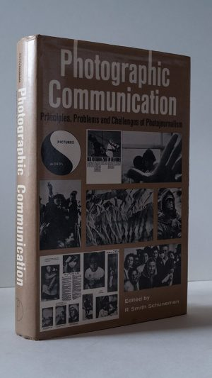 Photographic Communication. Principles, Problems and Challenges of Photojournalism