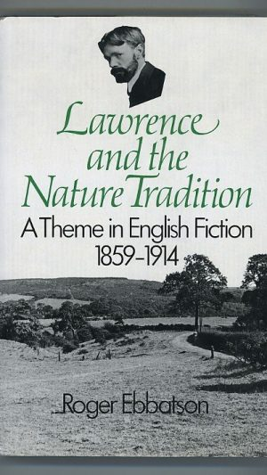 Lawrence and the Nature Tradition: A Theme in English Fiction 1859-1914