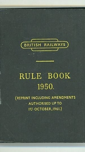 British Railways Rules for Observance by Employees. To operate from 1st January, 1962