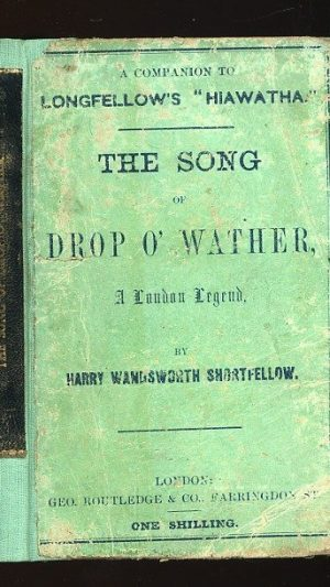 The Song of Drop O'Wather: A London Legend by Harry Wandsworth Shortfellow