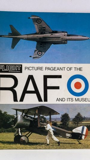 Flight International: A Picture Pageant of the RAF and Its Museum