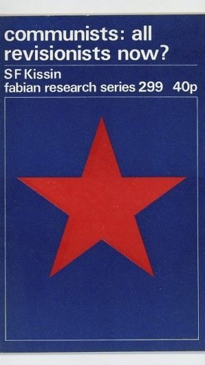 Communists: All Revisionists Now? Fabian Research Series 299