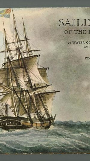 Sailing Ships of the Romantic Era: A 19th Century Album of Water Colours By Antoine Roux
