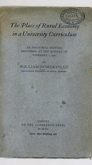 The Place of Rural Economy in a University Curriculum: An Inaugural Lecture Delivered at the Schools on February 1, 1907