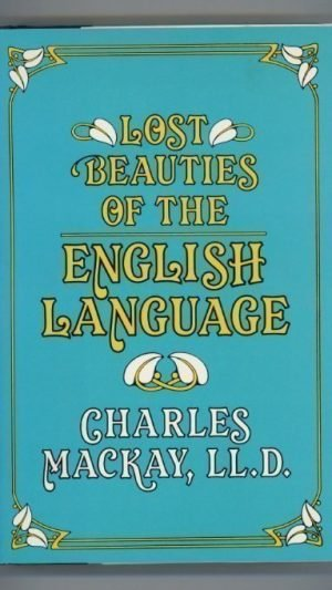 Lost Beauties of the English Language