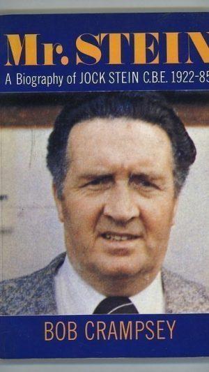Mr Stein: A Biography of Jock Stein C.B.E. 1922-85