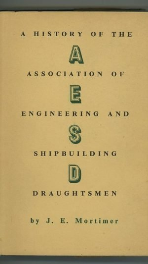 A History of the Association of Engineering and Shipbuilding Draughtsmen
