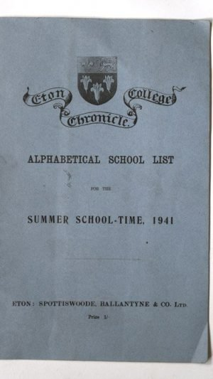Eton College Chronicle No. 2571 Alphabetical School List for the Summer School-Time 1941