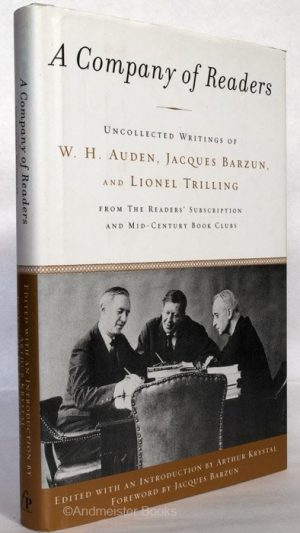 A Company of Readers: Uncollected Writings of W. H. Auden, Jacques Barzun, and Lionel Trilling From The Reader's Subscription and Mid-Century Book Club