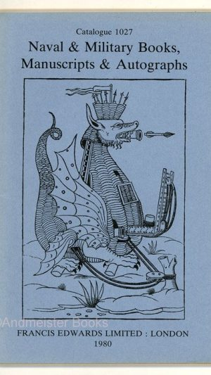Naval & Military Books Manuscripts & Autographs. Catalogue 1027