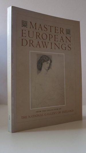 Master European Drawings from the Collection of The National Gallery of Ireland