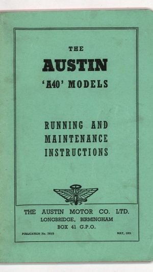 The Austin 'A40' Models Running and Maintenance Instructions