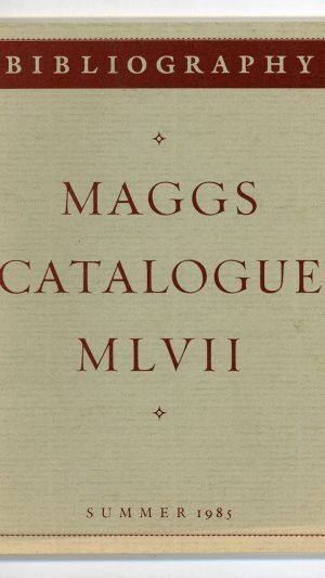 Bibliography: Maggs Catalogue 1057 Summer 1985
