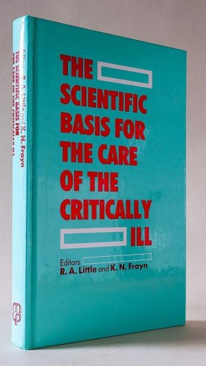 The Scientific Basis for the Care of the Critically Ill