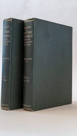 Memoirs of Scottish Catholics  during the XVIIth and XVIIIth Centuries