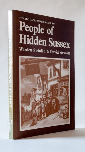The BBC Radio Sussex Guide to People of Hidden Sussex.