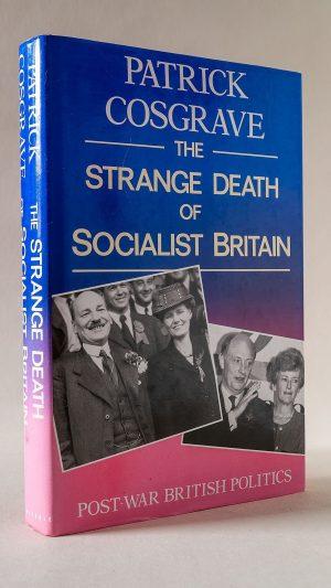 The Strange Death of Socialist Britain: Post-War British Politics
