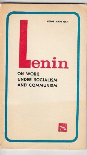 Lenin on Work Under Socialism and Communism