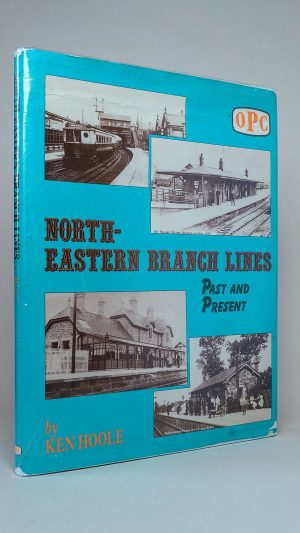 North-Eastern Branch Lines: Past and Present
