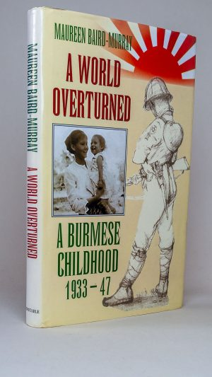 A World Overturned: A Burmese Childhood 1933-47