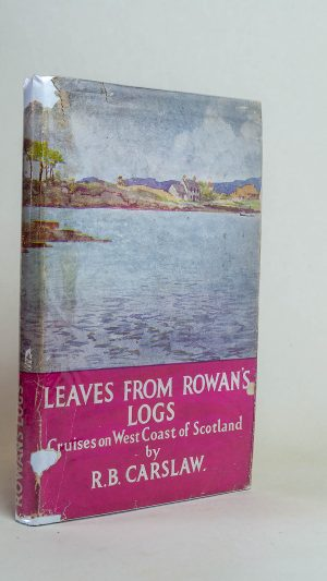 Leaves From Rowan's Logs: Cruises on West Coast of Scotland