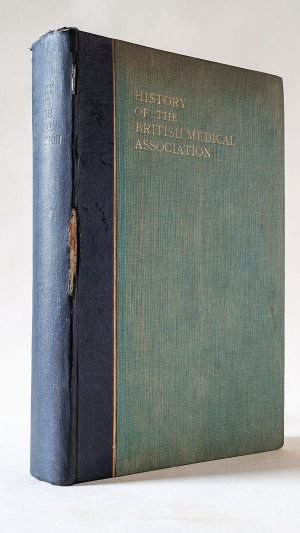 History of The British Medical Association 1832-1932